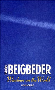 Beigbeder, Windows on the world