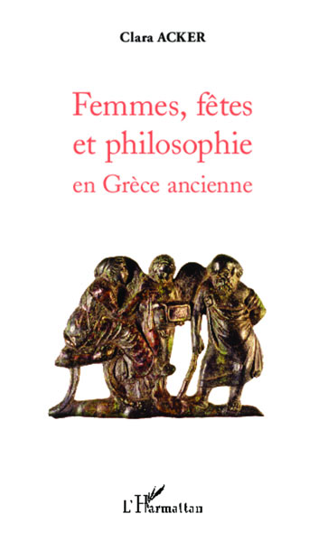Femmes, ftes et philosophie en Grce ancienne