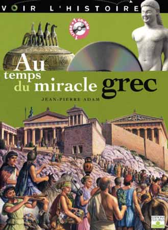 Au temps du miracle Grec. +CD-ROM