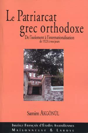 Le Patriarcat grec orthodoxe de Constantinople