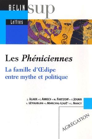 Les Phéniciennes. La famille d'Oedipe entre mythe et politique