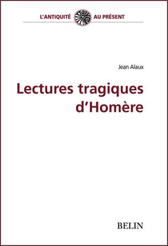 Alaux, Lectures tragiques d'Hom�re