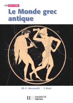 Amouretti, Le monde grec antique. Des palais crétois à la conquête romaine