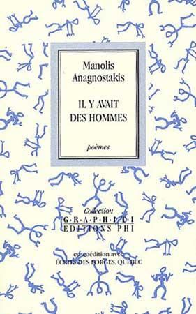 Anagnostakis, Il y avait des hommes