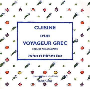 Anastasiadis, Cuisine d'un voyageur grec