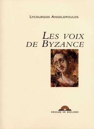 Angelopoulos, Les voix de Byzance (Buch+CD)