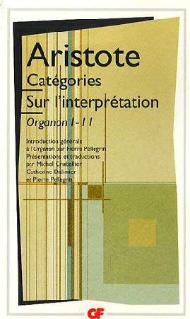 Catιgories. Sur l'interprιtation. Organon I - II