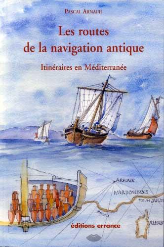 Les routes de la navigation antique. Itinéraires en Méditerranée