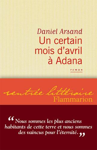 Arsand, Un certain mois d'avril à Adana