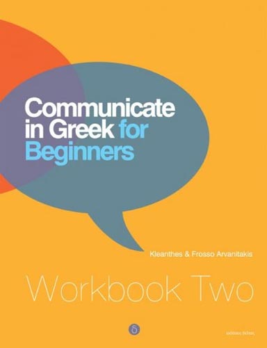 Arvanitakis, Communicate in Greek for Beginners. Workbook 2