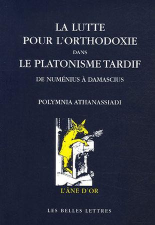 La lutte pour l'orthodoxie dans le platonisme tardif