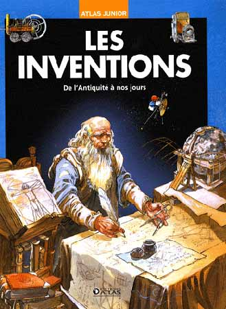 Les inventions. De l'Antiquitι ΰ nos jours