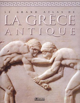 Le Grand Atlas de la Gr�ce antique