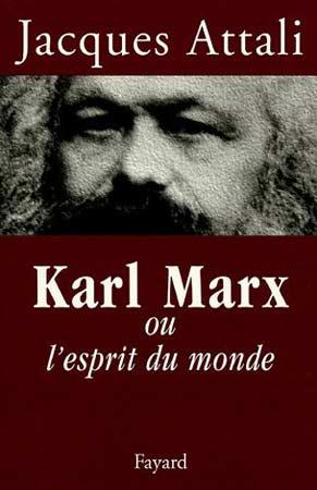 Attali, Karl Marx ou l'esprit du monde