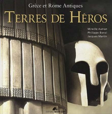 Terres de héros. Grèce et Rome antiques