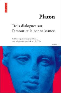 Platon - Trois dialogues sur l'amour et la connaissance (Tome 1)