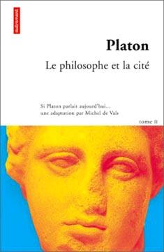 Platon - Le philosophe et la citι (tome 2)