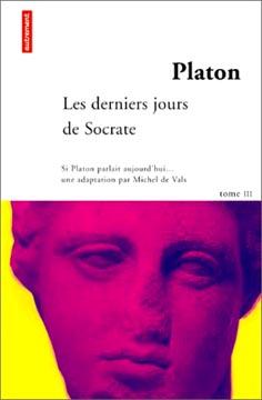 Platon - Les derniers jours de Socrate (Tome 3)