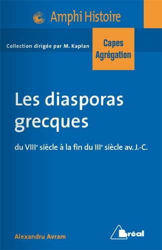 Les diasporas grecques du VIIIe-IIIe siθcle