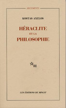 Axelos, H�raclite et la philosophie