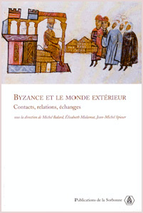 Byzance et le monde extιrieur : contacts, relations, ιchanges