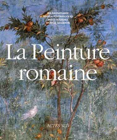 La Peinture romaine. De l'époque hellénistique à l'Antiquité tardive
