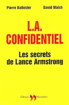 L.A. confidentiel. Les secrets de Lance Amstrong
