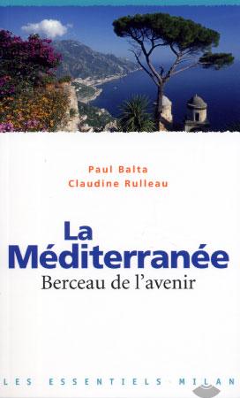La Méditerranée. Berceau de l'avenir