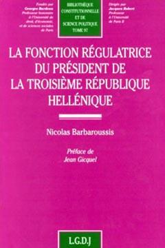La fonction régulatrice du président de la troisième république hellénique