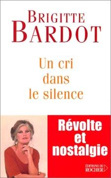 Bardot, Un cri dans le silence