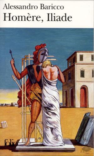 Baricco, Homère, Iliade