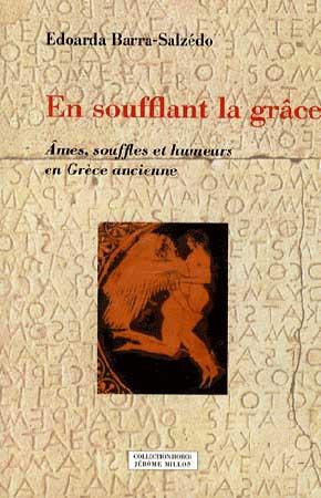 En soufflant la grâce. Ames, souffles et humeurs en Grèce ancienne