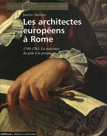 Barrier, Les architectes européens à Rome. 1740-1765. La naissance du goût à la grecque