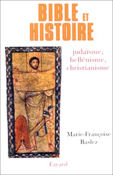 Baslez, Bible et Histoire : Judaïsme, hellénisme, christianisme