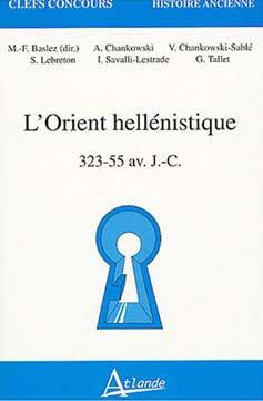 L'Orient hellénistique 323-55 av. J.-C.