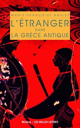 Baslez, L'Etranger dans la Grèce antique
