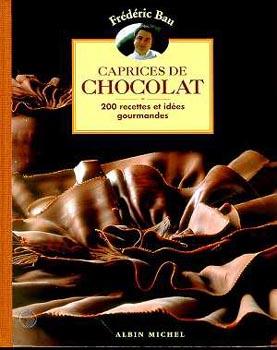 Bau, Caprices de chocolat : 200 recettes et idées gourmandes