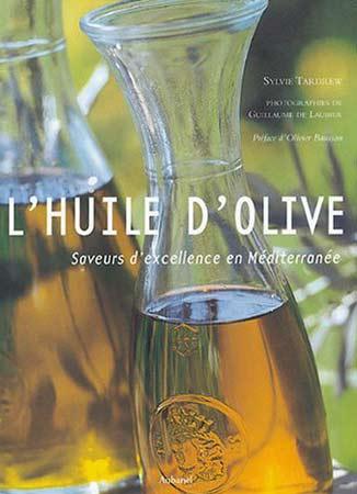 L'huile d'olive. Saveurs d'excellence en Méditerranée