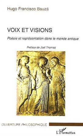 Bauza, Voix et visions. Poésie et représentation dans le monde antique
