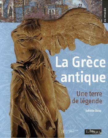 La Grèce antique. Une terre de légende