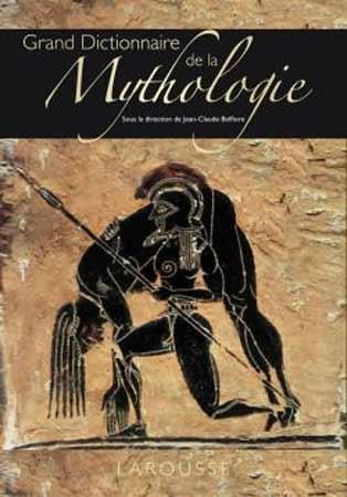 Grand Dictionnaire de la mythologie grecque et romaine