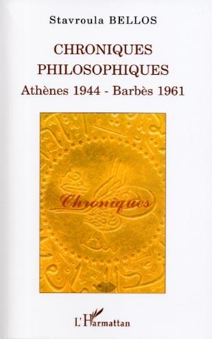 Chroniques philosophiques. Athènes 1944 - Barbès 1961