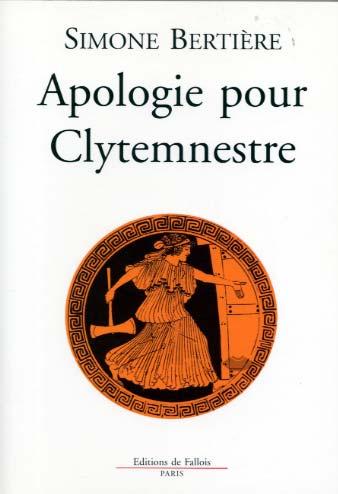 Bertière, Apologie pour Clytemnestre