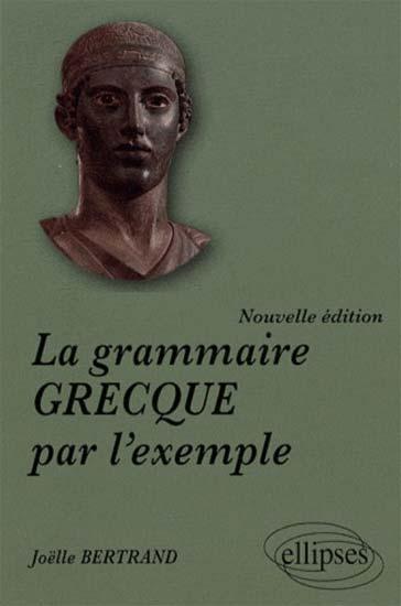 La grammaire grecque par l'exemple