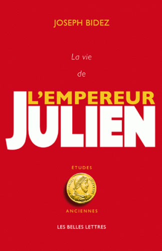 Bidez, La Vie de l'empereur Julien