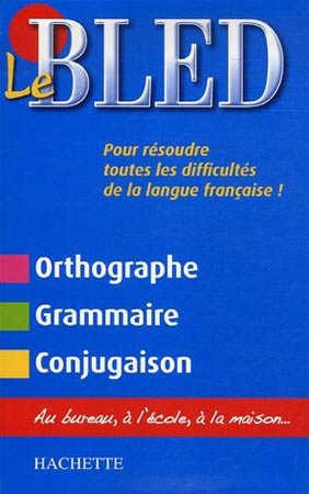 Bled, Le Bled. Orthographe, grammaire, conjugaison