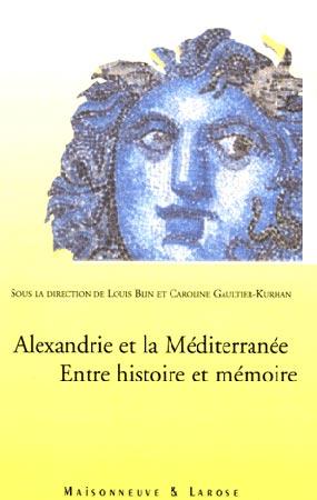 Alexandrie et la Méditerranée. Entre histoire et mémoire
