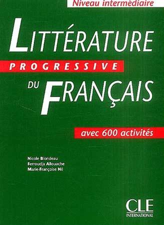 Blondeau, Littérature Progressive du Français. 600 activités (Niveau Intermédiaire)