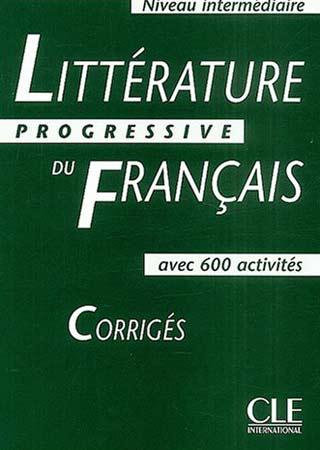 Littérature Progressive du Français. Corrigés (Niveau Intermédiaire)