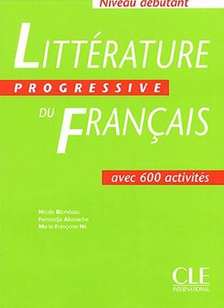 Littérature progressive du français. 600 activités (Niveau débutant)